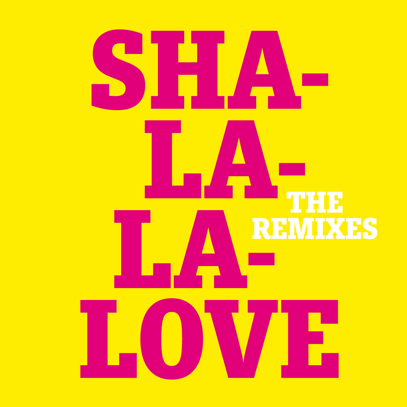 Sha-La-La-Love | The Remixes
